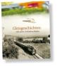 Gleisgeschichten -  Festschrift zum Jubiläum 100 Jahre